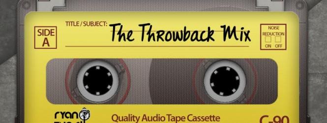 Ryan the DJ – Throwback Mix